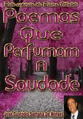 Poemas Que Perfumam A Saudade
