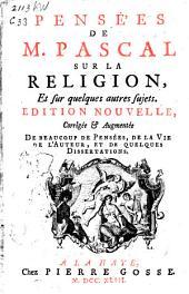 Pensees de M. Pascal sur la religion: et sur quelques autres sujets