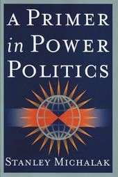 A Primer in Power Politics