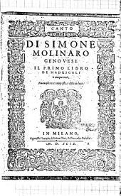 Il primo libro de madrigali à cinque voci: nuovamente composti, e dati in luce