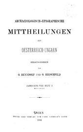 Archaeologisch-epigraphische Mittheilungen aus Oesterreich-Ungarn: Bände 8-10