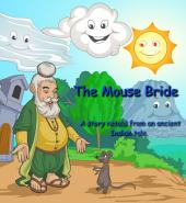 The Mouse Bride: A story retold from an ancient Indian tale