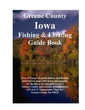 Greene County Iowa Fishing   Floating Guide Book PDF