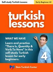 Self-study Turkish Lessons 4 For Beginners: Turkish Lessons For Self-study