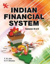 Indian Financial System: for Bcom-II Semester-III and IV