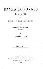 Danmark-Norges historie fra den store nordiske krigs slutning til rigernes adskillelse. (1720-1814).