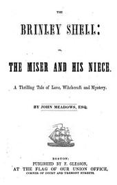The Brinley Shell, Or, The Miser and His Niece: A Thrilling Tale of Love, Witchcraft and Mystery