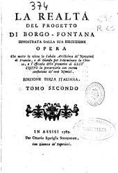 La realtà del progetto di Borgo-Fontana dimonstrata nella sua esecuzione: opera che mette in vista la cabala artificiosa de' novatori di Francia e di Olanda per esterminare la Chiesa ...