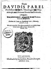 Oratie Davidis Parei, professoor in de H. theologie tot Heydelbergh, van't Nationael Synodus tot Dordrecht. Midtsgaders. Des selven oordeel, aengaende de vijf remonstrantische artijckelen. Ghedaen in't Latijn tot Heydelbergh den 1. februarij, anno 1619