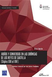 Judíos y Conversos en las Crónicas de los Reyes de Castilla (siglos XIII al XVI)