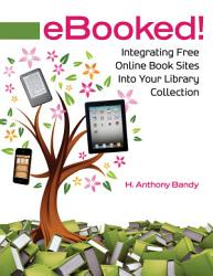 Ebooked Integrating Free Online Book Sites Into Your Library Collection Book PDF