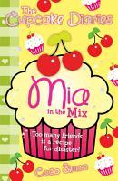 The Cupcake Diaries  Mia in the Mix PDF