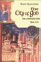 The City of God Books 11-22
