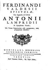 Epistolae: sive appendix ad librum Antonii Lampridii de superstitione vitanda, ubi votum sanguinarium recte oppugnatum, male propugnatum ostenditur