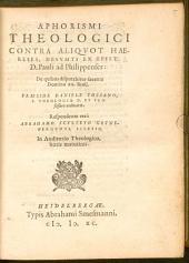 Aphorismi theologici contra aliquot haereses, desumti ex epist. D. Pauli ad Philippenses