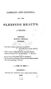 Camillus and Columna; Or, The Sleeping Beauty: A Drama. Scene--Sicilia