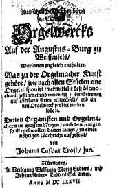 Ausführliche Beschreibung des neuen Orgelwercks auf der Augustus-Burg zu Weissenfels, etc