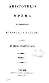 Naturalis auscultationis libri VIII. De cælo libri IV. De generatione et corruptione libri II