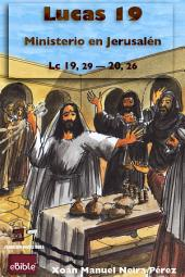 eBible: Lucas 19: Ministerio en Jerusalén: Lc 19,29-20,26