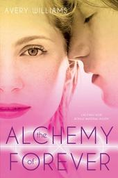 The Alchemy of Forever: An Incarnation Novel