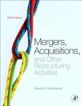 Mergers, Acquisitions, and Other Restructuring Activities: An Integrated Approach to Process, Tools, Cases, and Solutions, Edition 6