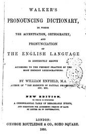 Walker's Pronouncing Dictionary in which the Accentuation, Orthography, and Pronunciation of the English Language is Distinctly Shown According to the Present Practice of the Most Eminent Lexicographers by William Enfield
