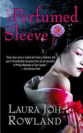 The Perfumed Sleeve: A Novel