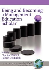 Being and Becoming a Management Education Scholar