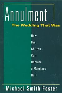 Annulment  the Wedding that was Book