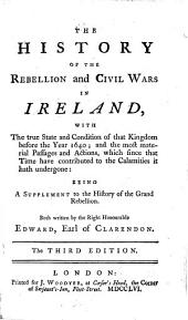 The History of the Rebellion and Civil Wars in Ireland ... The Third Edition