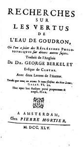 Recherches sur les vertus de l'eau de goudron, où l'on a joint des réflexions philosophiques ... Traduit de l'anglois ... Avec deux lettres de l'auteur