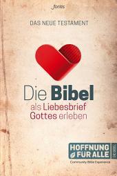 Die Bibel als Liebesbrief Gottes erleben: Das Neue Testament
