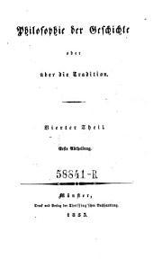 Philosophie der Geschichte oder über die Tradition. 2. neubearb. und verm. Aufl: Band 4