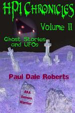 HPI Chronicles: Volume II Ghost Stories and UFOs
