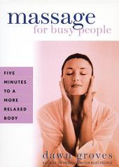 Massage for Busy People: Five Minutes to a More Relaxed Body