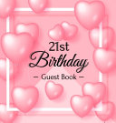 Download 21st Birthday Guest Book Book