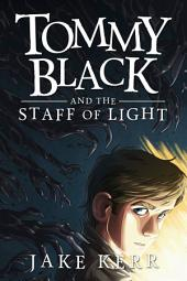 Tommy Black and the Staff of Light