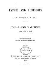 pt. III. Naval reserves and merchant seamen. Naval artillery volunteers, and a colonial naval volunteer force. pt. IV. Auxiliary cruisers. Colonial defence and coaling stations. Naval training and education. Naval manœuvres