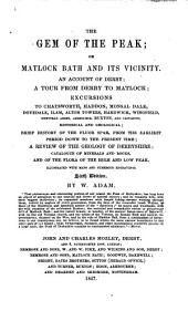 The Gem of the Peak; Or, Matlock Bath and Its Vicinity ... Illustrated with Maps and Numerous Engravings. Sixth Edition