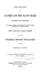 The History of Slavery and the Slave Trade, Ancient and Modern