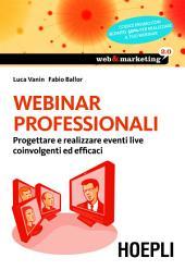Webinar professionali: Progettare e realizzare eventi live coinvolgenti ed efficaci