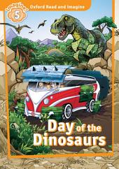Day of the Dinosaurs (Oxford Read and Imagine Level 5)