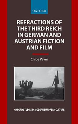 Refractions of the Third Reich in German and Austrian Fiction and Film