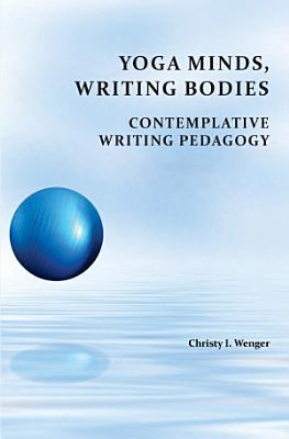 Yoga Minds  Writing Bodies