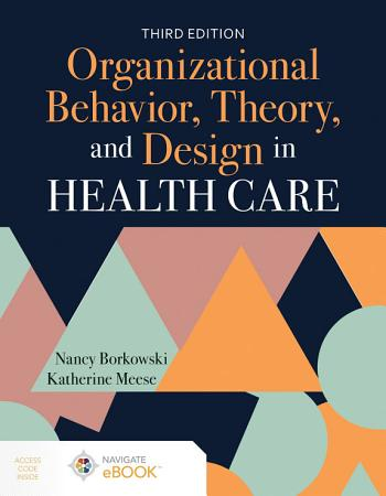 Organizational Behavior  Theory  and Design in Health Care PDF