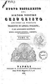 Nuovo Testamento del Signor nostro Gesu Cristo secondo la volgata tradotto in lingua italiana, e con annotazioni illustrato: 6