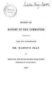 Report of the committee appointed to take into consideration Mr. Martins's plan for rescuing the river Thames from every species of pollution