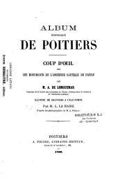 Album historique de Poitiers: Coup d'oeil sur les monuments de l'ancienne capitale du Poitou