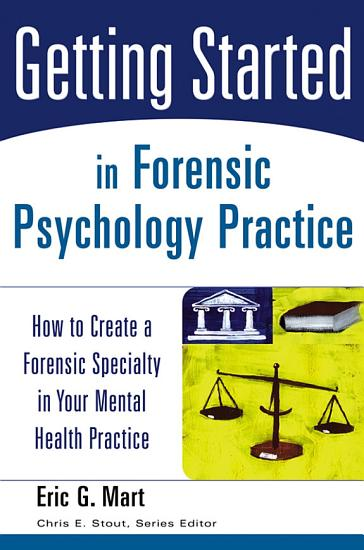 Getting Started in Forensic Psychology Practice PDF