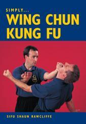 SIMPLY WING CHUN KUNG FU